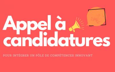 Appel à Candidatures pour rejoindre un pôle de compétences innovant
